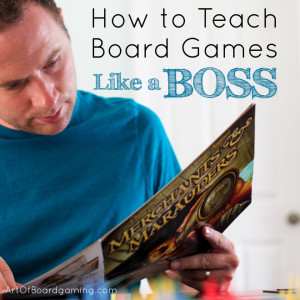 Teach Board Games Like a Boss