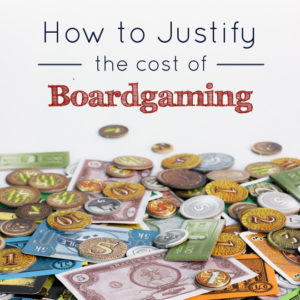 How to Justify the Cost of Boardgaming