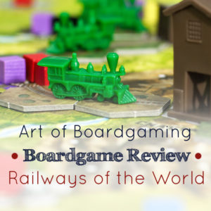 AoB Boardgame Review: Railways of the World