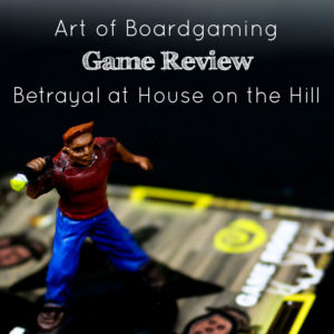 AoB Game Review: Betrayal at House on the Hill