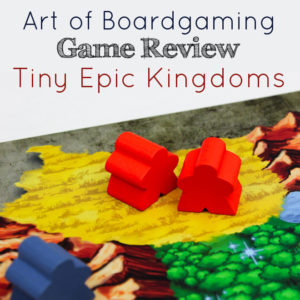 AoB Game Review: Tiny Epic Kingdoms