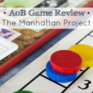 AoB Game Review: The Manhattan Project