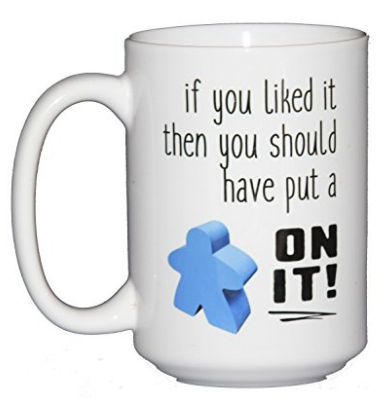 If You Like it Then You Should Have Put a Meeple On It - Mug - Gifts for Gamers