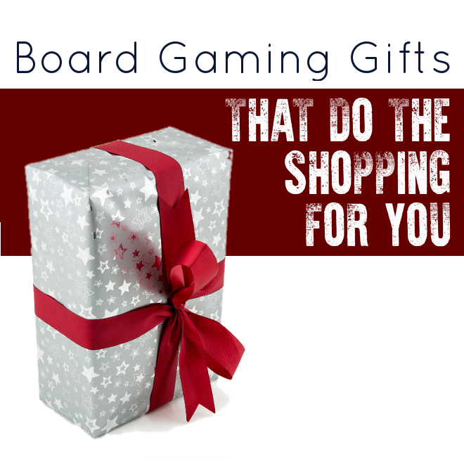 Board Gaming Gifts That Do The Shopping For You