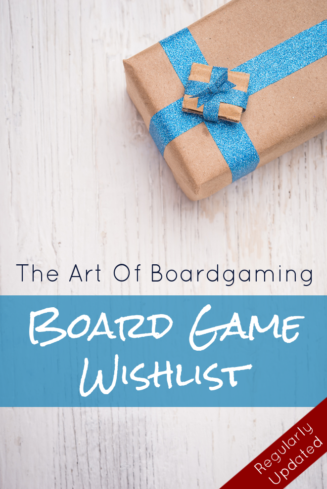 I love how Joe keeps the Art of Boardgaming Board Game Wishlist up to date with what he currently wants. Definitely some games on here that I want to get my hands on as well!