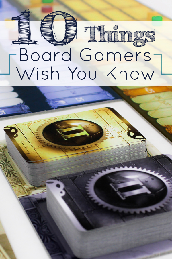 Here are the 10 Things Board Game Gamers Wish You Knew