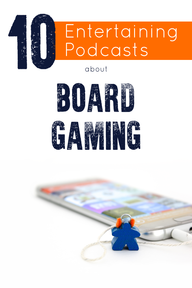 Looking for a Great Board Game Podcast? Here are 10 AWESOME