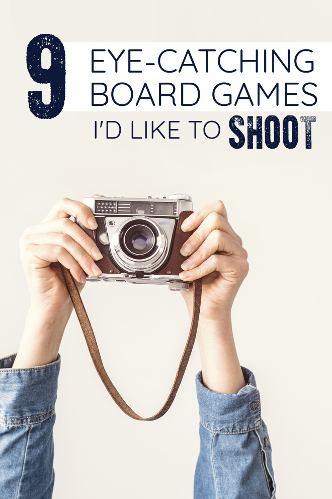 9 Eye-Catching Board Games I'd LOVE to Shoot